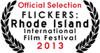 Official Selection Flickers Rhode Island International Film Festival 2013